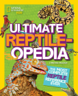 Ultimate Reptileopedia: The Most Complete Reptile Reference Ever Cover Image
