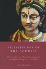 Vicissitudes of the Goddess: Reconstructions of the Gramadevata in India's Religious Traditions Cover Image