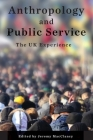 Anthropology and Public Service: The UK Experience Cover Image