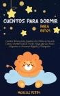 Cuentos para dormir para niños: Cuentos Breves para Ayudar a los Niños a Irse a la Cama y Dormir toda la Noche. Haga que sus Niños Pequeños se Duerman Cover Image
