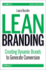 Lean Branding: Creating Dynamic Brands to Generate Conversion (Lean (O'Reilly)) Cover Image