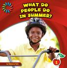 What Do People Do in Summer? (21st Century Basic Skills Library: Let's Look at Summer) Cover Image