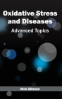 Oxidative Stress and Diseases: Advanced Topics Cover Image