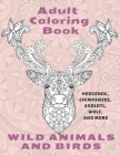 Wild Animals and Birds - Adult Coloring Book - Hedgehog, Chimpanzee, Axolotl, Wolf, and more Cover Image