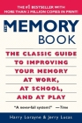 The Memory Book: The Classic Guide to Improving Your Memory at Work, at School, and at Play Cover Image