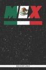 Mex: Mexiko Wochenplaner mit 106 Seiten in weiß. Organizer auch als Terminkalender, Kalender oder Planer mit der mexikanisc Cover Image