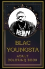 Blac Youngsta Adult Coloring Book: Color Out Your Stress with Creative Designs Cover Image