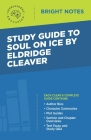 Study Guide to Soul on Ice by Eldridge Cleaver Cover Image