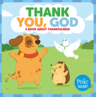 Thank You, God: A Book about Thankfulness (Frolic First Faith) Cover Image