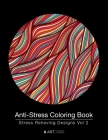 Anti-Stress Coloring Book: Stress Relieving Designs Vol 2 Cover Image