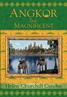 Angkor the Magnificent - Wonder City of Ancient Cambodia Cover Image
