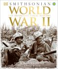 World War II: The Definitive Visual History from Blitzkrieg to the Atom Bomb Cover Image