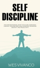 Self-Discipline: Stop Procrastinating, Boost Focus and Confidence, Control your Emotions, Build Success by Enhancing Creativity and Pro Cover Image
