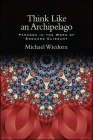 Think Like an Archipelago: Paradox in the Work of Edouard Glissant (Suny Series) Cover Image