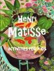 Henri Matisse: Activities for KIds Cover Image