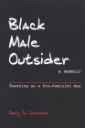 Black Male Outsider: Teaching as a Pro-Feminist Man Cover Image