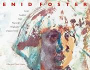 Enid Foster: Artist, Sculptor, Poet, Playwright, Creative Force, Ringleader, Cultural Icon Cover Image