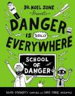 Danger Is Totally Everywhere: School of Danger Cover Image