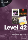 Level 42: Every Album, Every Song (On Track) Cover Image