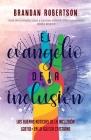 El Evangelio de la Inclusión: Las Buenas Noticias de la Inclusión LGBTIQ+ en la Iglesia Cristiana Cover Image