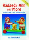 Raggedy Ann and More: Johnny Gruelle's Dolls and Merchandise Cover Image
