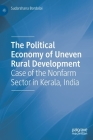 The Political Economy of Uneven Rural Development: Case of the Nonfarm Sector in Kerala, India Cover Image