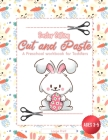 Cut and Paste Easter Edition: A Preschool WorkBook For Toddlers - Ages 3 - 5 - Large Print Cover Image