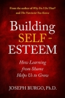 Building Self-Esteem: How Learning from Shame Helps Us to Grow Cover Image