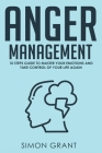 Anger Management: 10 Steps Guide to Master Your Emotions and Take Control of Your Life Again Cover Image