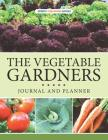 The Vegetable Gardners Journal And Planner Cover Image
