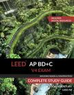 LEED AP BD+C V4 Exam Complete Study Guide (Building Design & Construction) Cover Image