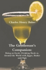 The Gentleman's Companion: Being an Exotic Drinking Book Or, Around the World with Jigger, Beaker and Flask Cover Image