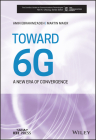 Toward 6g: A New Era of Convergence (Comsoc Guides to Communications Technologies) Cover Image