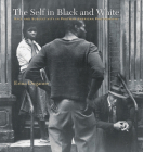 The Self in Black and White: Race and Subjectivity in Postwar American Photography Cover Image