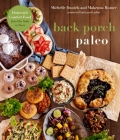 Back Porch Paleo: Homestyle Comfort Food from Our Table to Yours Cover Image