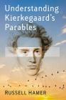 Understanding Kierkegaard's Parables Cover Image