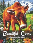 Cows Coloring Book: For Adult Featuring Lovely Nature Scenes, Beautiful Cows. Best Gift for Cows Lovers. Cover Image