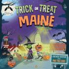 Trick or Treat in Maine: A Halloween Adventure in the Pine Tree State Cover Image