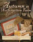 Autumn at Notforgotten Farm: Needlework Projects to Warm Your Hands and Heart Cover Image