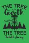 The Tree Giveth The Tree Taketh Away: 120 Disc Golf Scorecards 6