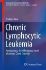 Chronic Lymphocytic Leukemia: Pathobiology, B Cell Receptors, Novel Mutations, Clonal Evolution (Molecular and Translational Medicine) Cover Image