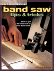 Cutting-Edge Band Saw Tips & Tricks: How to Get the Most Out of Your Band Saw Cover Image