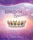 Kingdom Sparkle: Twelve Gifts for a Radiant Life Cover Image