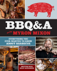 BBQ&A with Myron Mixon: Everything You Ever Wanted to Know About Barbecue Cover Image