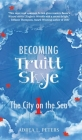 Becoming Truitt Skye: Book 1: The City on the Sea Cover Image