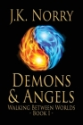 Demons & Angels (Walking Between Worlds #1) Cover Image