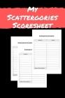 MY Scattergories Scoresheet: MY Scattergories Score sheet Keeper - My Scoring Pad for Scattergories game- My Scattergories Score Game Record Book - Cover Image