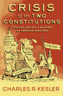 Crisis of the Two Constitutions: The Rise, Decline, and Recovery of American Greatness Cover Image