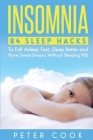 Insomnia: 84 Sleep Hacks To Fall Asleep Fast, Sleep Better and Have Sweet Dreams Without Sleeping Pills Cover Image