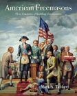American Freemasons: Three Centuries of Building Communities Cover Image